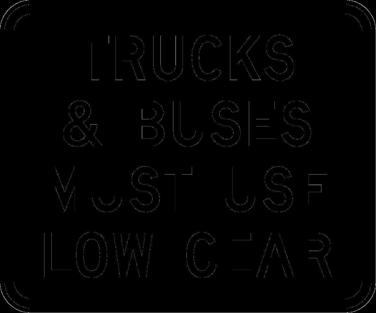 Trucks must use low gears
